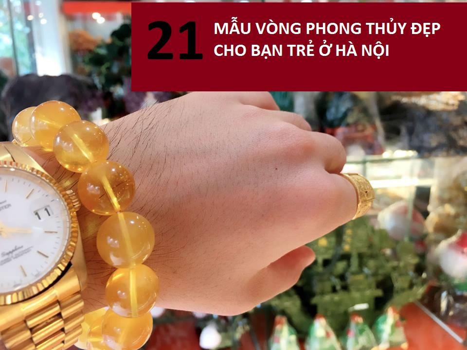 21 mẫu vòng phong thủy đẹp cho bạn trẻ ở Hà Nội